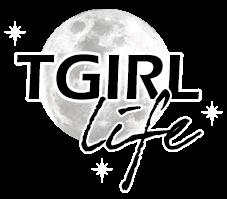 TGirl Life